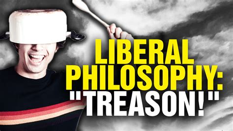 Liberalism Is a Philosophy of TREASON (Video)
